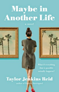 Cover Reveal: Maybe In Another Life by Taylor Jenkins Reid
